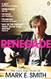 Renegade: The Lives and Tales of Mark E. Smith (0141028661) by Smith, E. D.