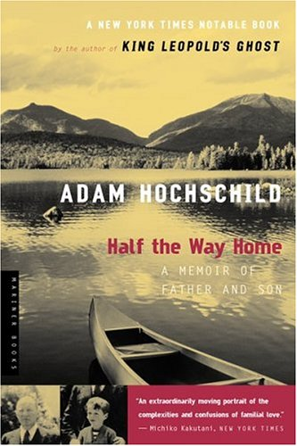 Half the Way Home: A Memoir of Father and Son, Adam Hochschild