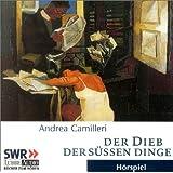 """Der Dieb der s��en Dinge: gek�rzte Romanfassung, H�rspiel des SWRvon """"Andrea Camilleri"""""""