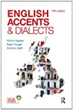 English Accents and Dialects: An Introduction to Social and Regional Varieties of English in the British Isles, Fifth Edition (The English Language Series) (1444121383) by Hughes, Arthur