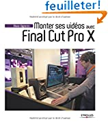 Livre pas cher Informatique et Internet : Monter ses vidos avec Final Cut Pro X