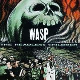 W.A.S.P. Headless Children
