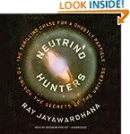 Neutrino Hunters: The Thrilling Chase...