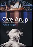 Ove Arup: Masterbuilder of the Twentieth Century (0300112963) by Jones, Peter