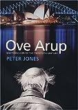 Ove Arup: Masterbuilder of the Twentieth Century (0300112963) by Jones, Peter