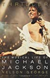 Thriller: The Musical Life of Michael Jackson (0306819686) by George, Nelson
