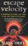 Escape Velocity Cyberculture At the End