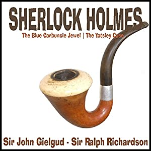 Sherlock Holmes: The Yatsley Case & The Blue Carbuncle Jewel Audiobook
