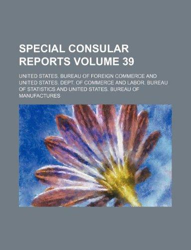 Special consular reports Volume 39