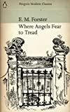 Where Angels Fear to Tread (Modern Classics) (014001344X) by E.M. FORSTER