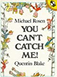 You Can't Catch Me! (Picture Puffin) (0140503803) by Rosen, Michael