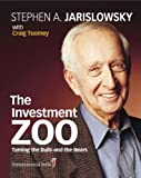 By Stephen A. Jarislowsky - The Investment Zoo: Taming the Bulls and the Bears