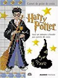 Harry Potter : Tout un univers � broder aux points de croix (French Edition)