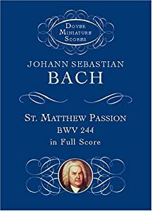 Bach St Matthew Passion Full Sc Dover Miniature Scores from Dover Publications Inc.