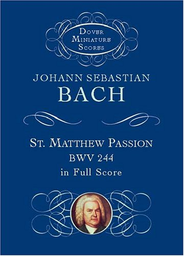 St. Matthew Passion, BWV 244, in Full Score (Dover...