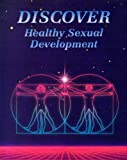 img - for Discover: Healthy Sexual Development : Course 1 book / textbook / text book