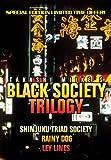 Black Society Trilogy (Shinjuku Triad Society/ Rainy Dog/ Ley Lines)