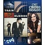CMT Crossroads: Train And Martina McB...