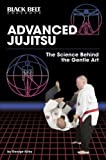 Advanced Jujitsu: The Science Behind the Gentle Art