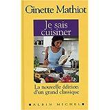 Je sais cuisiner, nouvelle �ditionpar Ginette Mathiot