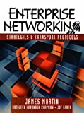 Enterprise Networking: Strategies and Transport Protocols (0133051862) by Martin, James
