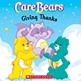 Care Bears: Giving Thanks ~ Quinlan B. Lee