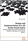 Design and Implementation of a 3D Action Puzzle Game: Bachelor degree dissertation attendant to Realtime Techniques for Computer Games