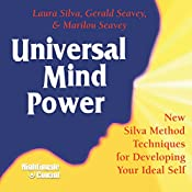 Universal Mind Power: New Silva Method Techniques for Developing Your Ideal Self | Laura Silva, Gerald Seavey, Marilou Seavey