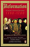 Reformation : Europe's House Divided 1490-1700