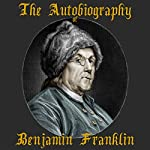 The Autobiography of Benjamin Franklin, Part I | Benjamin Franklin