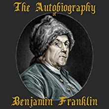 The Autobiography of Benjamin Franklin, Part I Audiobook by Benjamin Franklin Narrated by Jack Chekijian