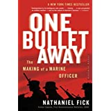 One Bullet Away: The Making of a Marine Officer ~ Nathaniel Fick