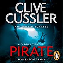 Pirate: Fargo Adventures #8 Audiobook by Clive Cussler, Robin Burcell Narrated by Scott Brick