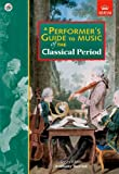 A Performers Guide to the Music of the Classical Period (Performers Guides (Abrsm))