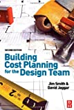 echange, troc Jim Smith, David Jaggar - Building Cost Planning for the Design Team