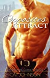 Opposites Attract: a Romantic Comedy Trilogy (The Trilogy Series Book 1)