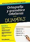 Ortograf�a y gram�tica catalanas para...