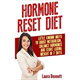 """Hormone Reset Diet: Little Known Ways to Balance Hormones, Boost Metabolism and Start Losing Weight in 7 Days (Hormone Reset Diet, Hormone Diet, Hormonal ... Hormones Weight, Hormones and Weight Loss) (Kindle Edition)By Laura Bennett        Buy new: $3.99    Customer Rating:     First tagged """"cooking"""" by Sharine Chen"""