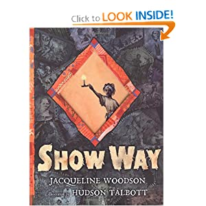 Show Way Jacqueline Woodson and Hudson Talbott