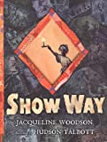 Show Way (0399237496) by Woodson, Jacqueline