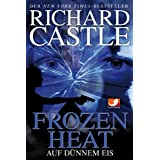 "Castle 04: Frozen Heat - Auf d�nnem Eisvon ""Richard Castle"""