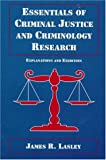 Essentials of Criminal Justice and Criminology Research: Explanations and Exercises