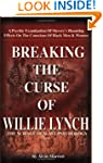 Breaking the Curse of Willie Lynch: T...
