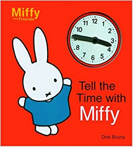 Time with Miffy (Miffy and Friends) (9781592260355): Dick Bruna: Books