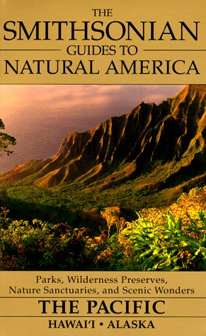 The Pacific: Alaska and Hawaii (The Smithsonian Guides to Natural America), Kim Heacox