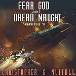 Fear God and Dread Naught: Ark Royal, Book 8   Christopher G. Nuttall