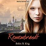 Remembrandt | Robin King
