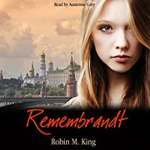 Remembrandt Audiobook by Robin King Narrated by Austenne Grey