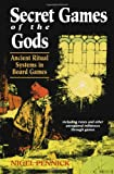 Secret Games of the Gods: Ancient Ritual Systems in Board Games (087728752X) by Pennick, Nigel