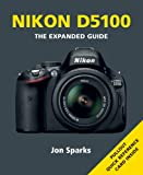 Nikon D5100: The Expanded Guide (Expanded Guides)